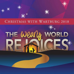 Christmas with Wartburg 2018: The Weary World Rejoices Album Cover