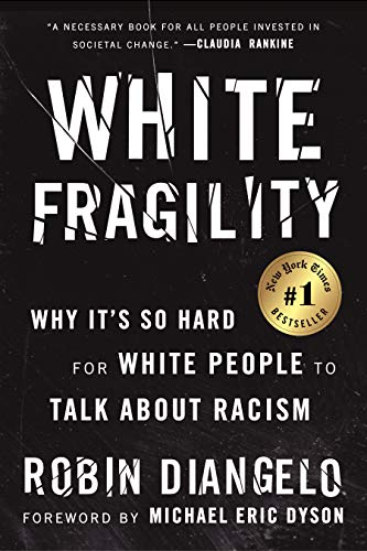 """White Fragility: Why It's So Hard for White People to Talk About Racism"" book for Hearthside Project 2020"