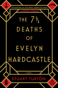 Book cover of The 7 1/2 Deaths of Evelyn Hardcastle